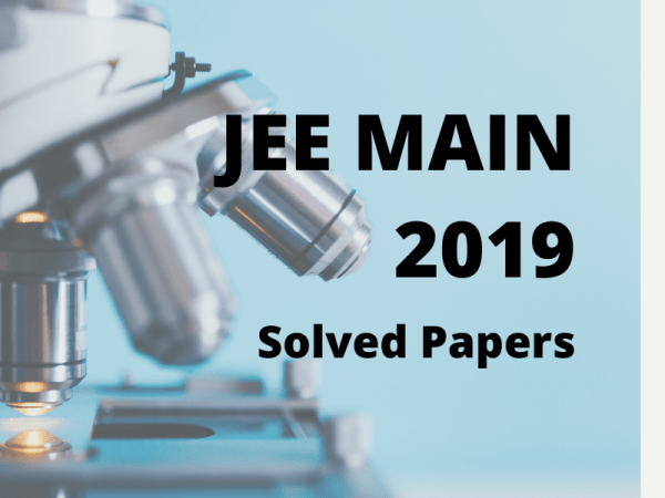 JEE Main Online 2019 Solved Papers (Morning & Evening Shift)