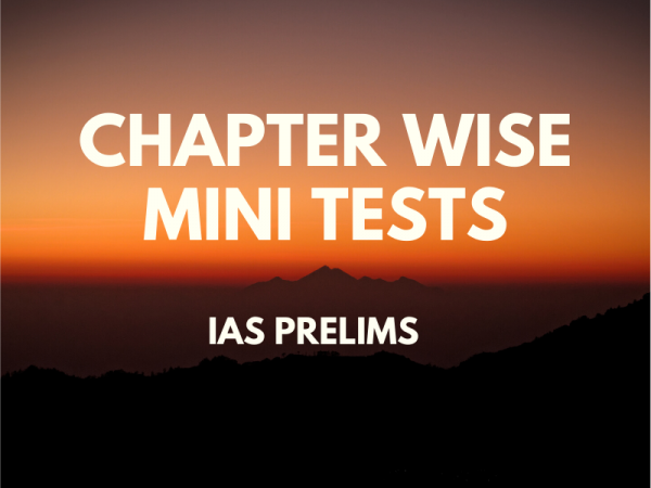 Chapter wise Mini Tests – IAS Prelims – Hindi