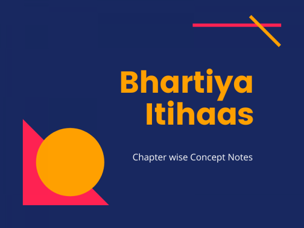 Chapter wise Concept Notes – Bhartiya Itihaas