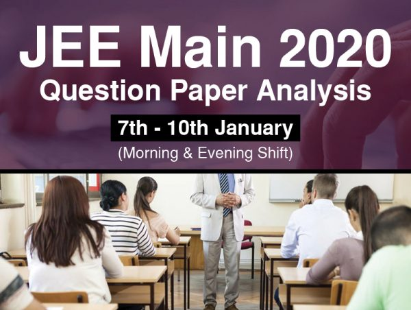 JEE 2020 Paper analysis – 7th to 10th Jan