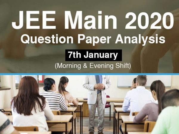 Memory Based paper analysis – 7th Jan JEE 2020