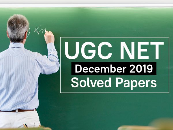 UGC NET – December 2019 – Solved Paper