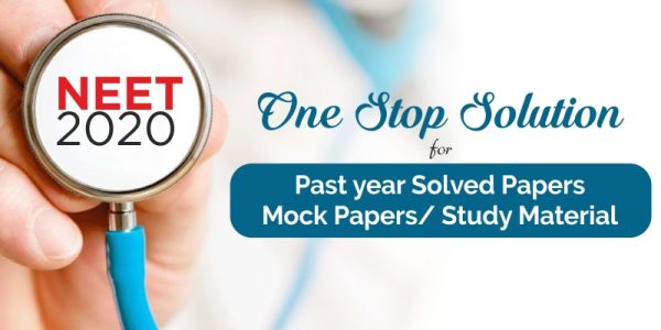 NEET 2020 – Mock Papers/Past Year Solved Papers/Study Material