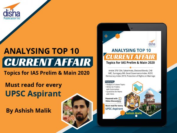 Analysing Top 10 Current Affair Topics for IAS Prelim & Main 2020