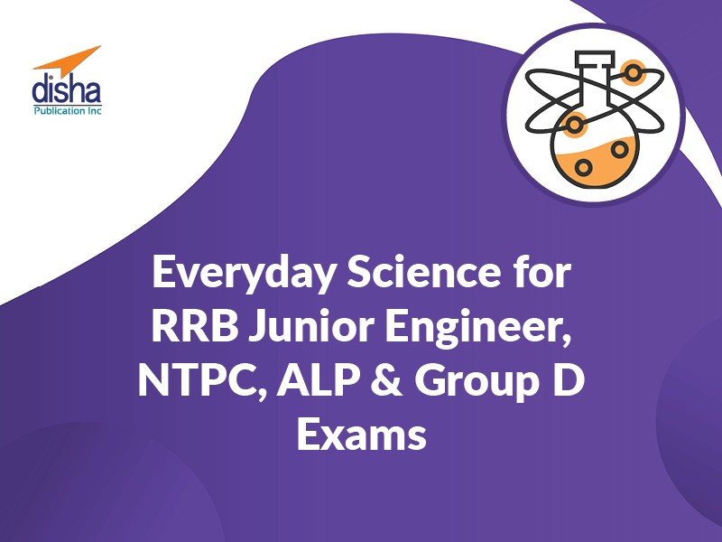 Everyday Science for RRB Junior Engineer, NTPC, ALP & Group D Exams
