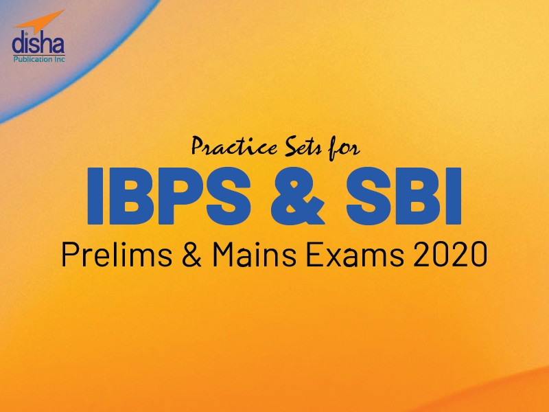 Practice Sets For IBPS & SBI Prelims & Mains Exams 2020