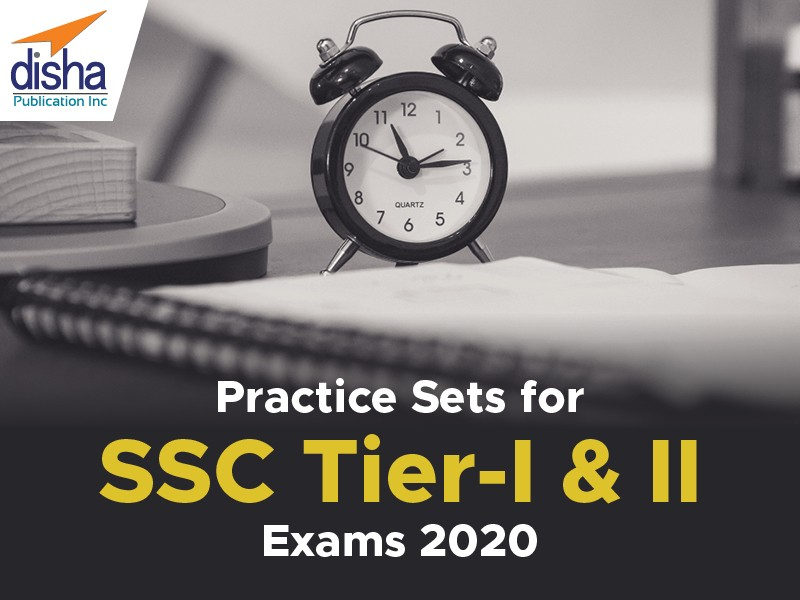 Practice Sets For SSC Tier – I & II Exams 2020​