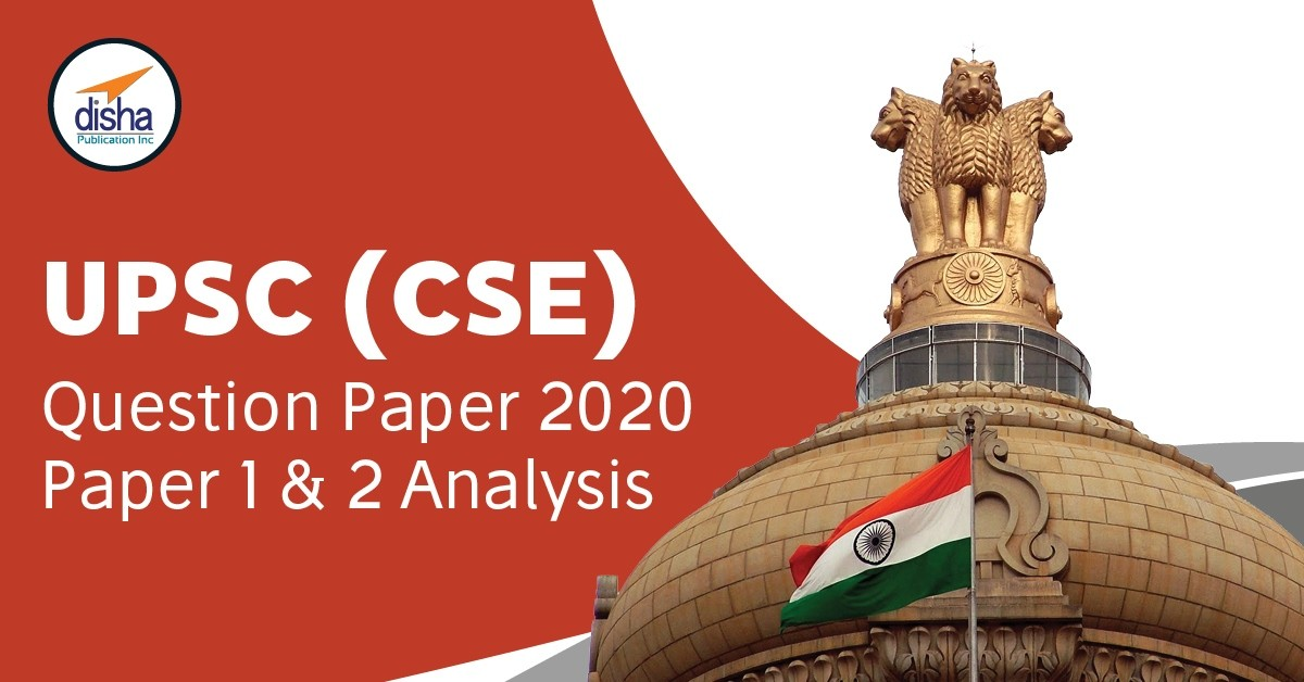 UPSC Question Paper 2020 Paper 1 & 2 Analysis